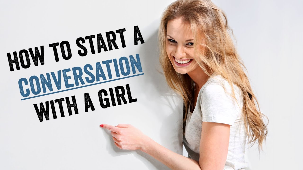 9 Guaranteed ways to start a conversation with any lady